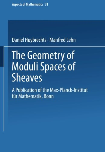 9783663116257: The Geometry of Moduli Spaces of Sheaves: A Publication of the Max-Planck-Institut für Mathematik, Bonn (Aspects of Mathematics) (German Edition)