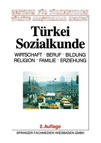 9783663116639: Türkei-Sozialkunde: Wirtschaft, Beruf, Bildung, Religion, Familie, Erziehung: 9