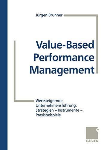 9783663117117: Value-Based Performance Management: Wertsteigernde Unternehmensführung: Strategien - Instrumente - Praxisbeispiele