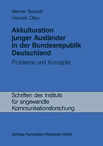 9783663119142: Akkulturation junger Ausländer in der Bundesrepublik Deutschland: Probleme und Konzepte (Schriften des Instituts für angewandte Kommunikationsforschung)