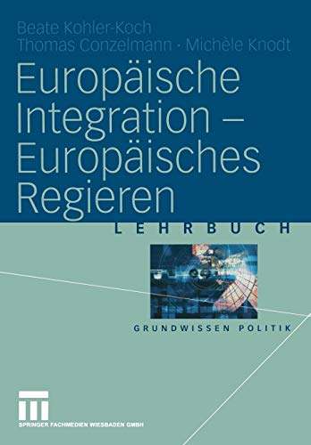 Europäische Integration - Europäisches Regieren: Beate Kohler-Koch