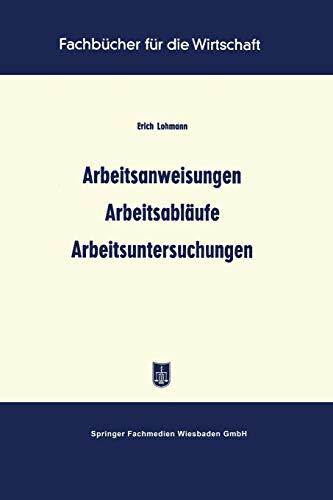 9783663127758: Arbeitsanweisungen Arbeitsablaufe Arbeitsuntersuchungen (Fachbücher für die Wirtschaft)