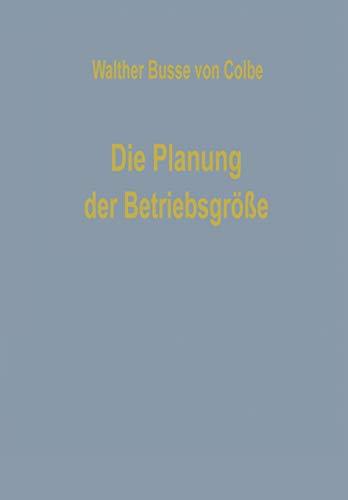 9783663147039: Die Planung der Betriebsgröße (Betriebswirtschaftliche Beiträge)