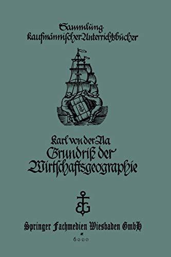 9783663153788: Grundriss Der Wirtschaftsgeographie (Mit Berucksichtigung Der Burgerkunde): Fur Handels- Und Kaufmannische Berufsschulen (Sammlung kaufmännischer Unterrichtsbücher)