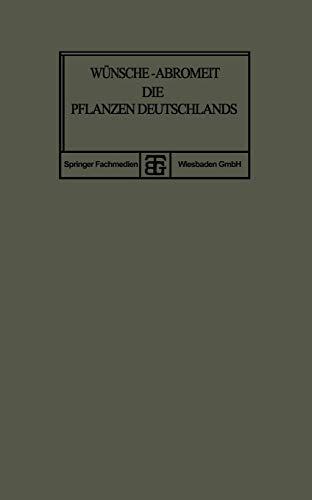 9783663155096: Die Pflanzen Deutschlands: Eine Anleitung zu Ihrer Kenntnis (German Edition)