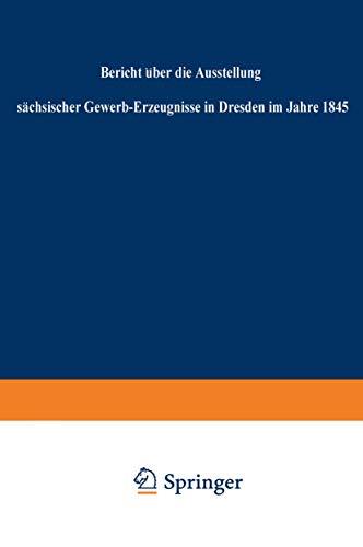 9783663156376: Bericht Uber Die Ausstellung Sachsischer Gewerb-Erzeugnisse in Dresden Im Jahre 1845