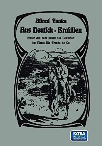 Aus Deutsch-Brasilien. Bilder aus dem Leben der Deutschen im Staate Rio Grande do Sul: HERRN PROF. ...