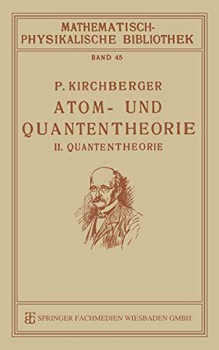 Atom- und Quantentheorie: P. Kirchberger