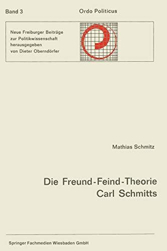 9783663196112: Die Freund-Feind-Theorie Carl Schmitts: Entwurf und Entfaltung (Ordo Politicus)