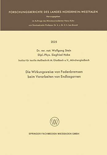 9783663200895: Die Wirkungsweise von Fadenbremsen beim Verarbeiten von Endlosgarnen (Forschungsberichte des Landes Nordrhein-Westfalen) (German Edition)