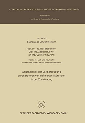 9783663200970: Abhängigkeit der Lärmerzeugung durch Rotoren von definierten Störungen in der Zuströmung (Forschungsberichte des Landes Nordrhein-Westfalen) (German Edition)