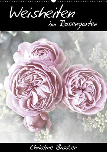 9783664007271: Weisheiten im Rosengarten/CH-Version (Wandkalender 2015 DIN A2 hoch): Weisheiten aus aller Welt und Rosenfotografien (Monatskalender, 14 Seiten)