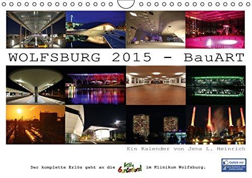 9783664058006: WOLFSBURG 2015 - BauART (Wandkalender 2015 DIN A4 quer): WOLFSBURG 2015 - BauART. Die architektonischen Highlights der Stadt Wolfsburg in 12 fantastischen Fotos. (Monatskalender, 14 Seiten)