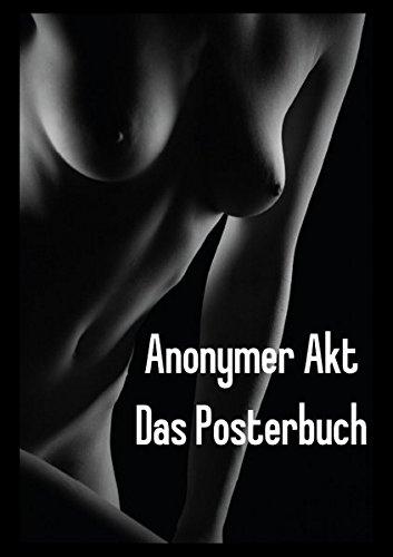 9783664076970: Anonymer Akt - Das Posterbuch (Posterbuch DIN A4 hoch): Anonym in Licht und Schatten (Posterbuch, 14 Seiten)