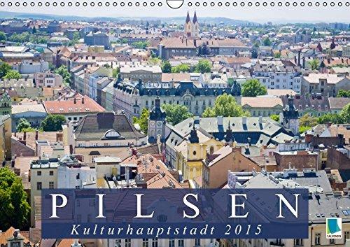 9783664079247: Pilsen: Kulturhauptstadt 2015 (Wandkalender 2015 DIN A3 quer): Pilsen: die viertgr��te Stadt Tschechiens im Westen von B�hmen (Monatskalender, 14 Seiten)