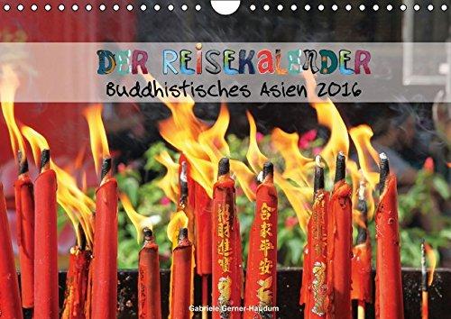 9783664116737: Der Reisekalender . Buddhistisches Asien (Wandkalender 2016 DIN A4 quer): Ästhetische Fotografien zum Träumen von der Reisefotografien Gabriele Gerner-Haudum (Monatskalender, 14 Seiten)