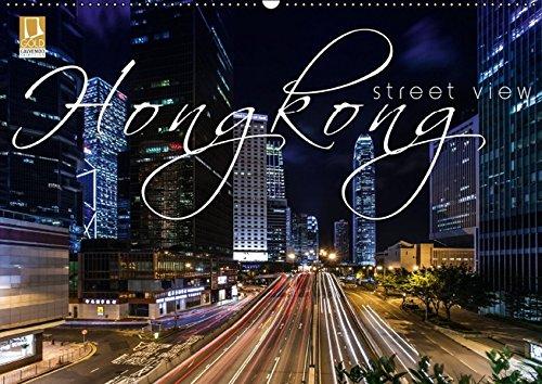9783664121427: Hongkong - street view (Wandkalender 2016 DIN A2 quer): Hongkong, eine lebendige lichtdurchflutete Weltstadt in atemberaubenden Bildern. (Monatskalender, 14 Seiten)