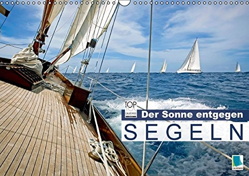 9783664132461: Segeln: Der Sonne entgegen (Wandkalender 2016 DIN A3 quer): Ahoi Seefahrer! (Monatskalender, 14 Seiten)