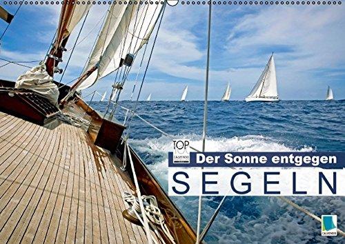 9783664132478: Segeln: Der Sonne entgegen (Wandkalender 2016 DIN A2 quer): Ahoi Seefahrer! (Monatskalender, 14 Seiten)
