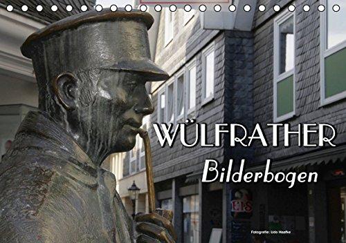 9783664134533: Wülfrather Bilderbogen 2016 (Tischkalender 2016 DIN A5 quer): Wülfrath, das Bergische Kleinod im Kreis Mettmann (Monatskalender, 14 Seiten)