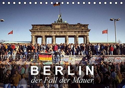 9783664140633: Berlin - der Fall der Mauer (Tischkalender 2016 DIN A5 quer): Bilder vom Fall der Berliner Mauer (Monatskalender, 14 Seiten)