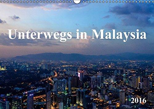 9783664142606: Unterwegs in Malaysia (Wandkalender 2016 DIN A3 quer): Malaysia ist ein einzigartiges Reiseland, voller Kontraste und Gastfreundschaft. (Monatskalender, 14 Seiten)