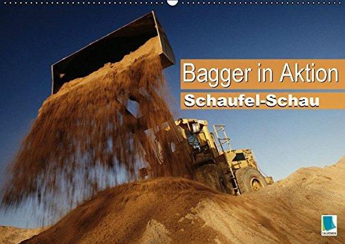 9783664153404: Schaufel-Schau - Bagger in Aktion (Wandkalender 2016 DIN A2 quer): Kraftprotze bewegen die Welt (Monatskalender, 14 Seiten)