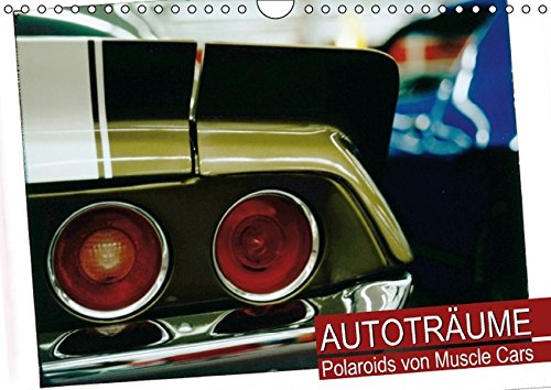 9783664153954: Autoträume - Polaroids von Muscle Cars (Wandkalender 2016 DIN A4 quer)