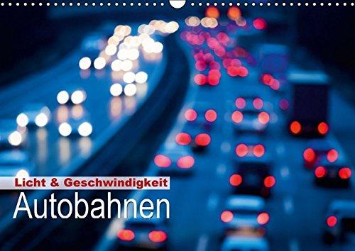 9783664222261: Licht & Geschwindigkeit: Autobahnen (Wandkalender 2016 DIN A3 quer): Die Schönheit des Schnellverkehrs (Monatskalender, 14 Seiten)