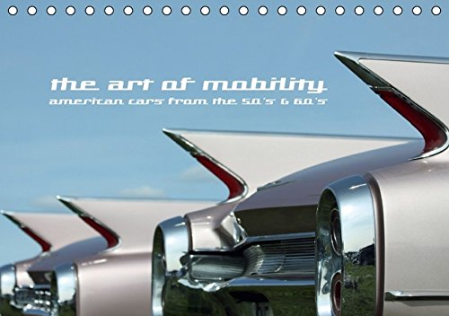 9783664255092: The art of mobility - american cars from the 50s & 60s (Tischkalender 2016 DIN A5 quer): Details of the outstandig design of american cars (Monatskalender, 14 Seiten)