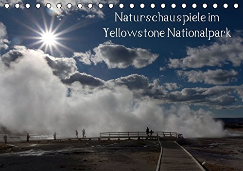 9783664312665: Naturschauspiele im Yellowstone Nationalpark / CH-Version (Tischkalender 2016 DIN A5 quer): Yellowstone Nationalpark (Monatskalender, 14 Seiten)