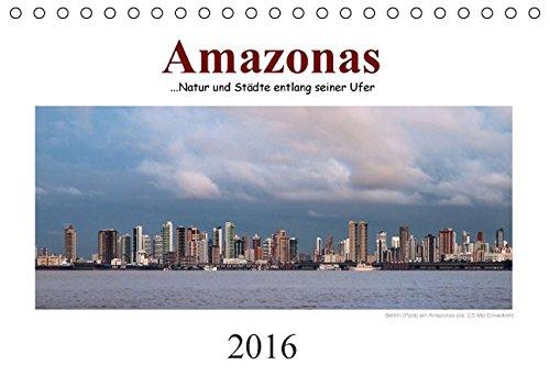 9783664330553: Amazonas, eine Reise entlang seiner Ufer (Tischkalender 2016 DIN A5 quer): Eine Amazonasreise in 13 Bildern (Monatskalender, 14 Seiten)