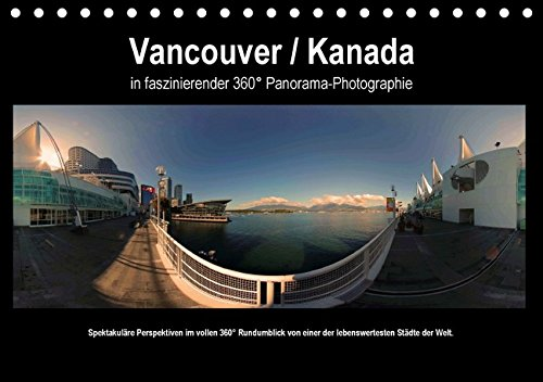 9783664342297: Vancouver / Kanada in faszinierender 360° Panorama-Photographie (Tischkalender 2016 DIN A5 quer): Vancouver / Kanada in faszinierender 360° ...