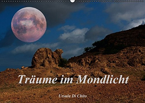 9783664357796: Träume im Mondlicht (Wandkalender 2016 DIN A2 quer): Der Mond - romantisch, mystisch und geheimnisvoll (Monatskalender, 14 Seiten)