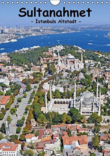 9783664358410: Sultanahmet - Istanbuls Altstadt (Wandkalender 2016 DIN A4 hoch): Eine Liebeserkl�rung in Bildern an das historische Zentrum der Kulturhauptstadt Europas 2010 (Monatskalender, 14 Seiten)
