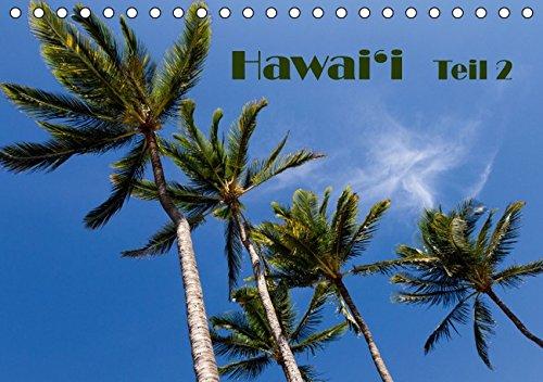 9783664362448: Hawai'i - Teil 2 (Tischkalender 2016 DIN A5 quer): Das Beste aus den vier Hauptinseln O'ahu, Kaua'i, Maui und Hawai'i (Monatskalender, 14 Seiten)