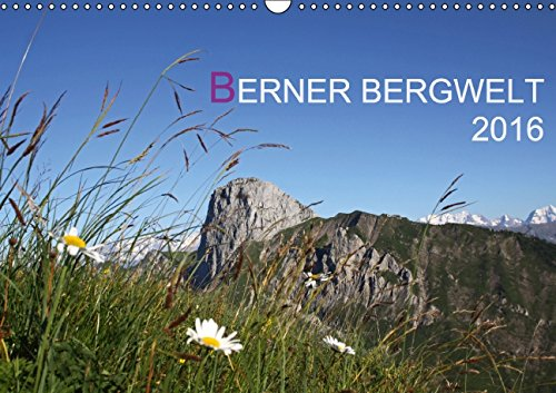 9783664410057: Berner Bergwelt 2016CH-Version (Wandkalender 2016 DIN A3 quer): Impressionen aus dem Berner Oberland (Monatskalender, 14 Seiten)