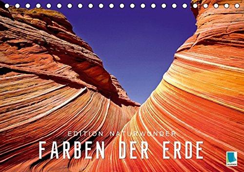 9783664413027: Die Farben der Erde - Edition Naturwunder (Tischkalender 2016 DIN A5 quer): Die Schönheit der Erde - Dünen, Eis und Gestein (Monatskalender, 14 Seiten)