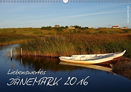 9783664415151: Liebenswertes Dänemark 2016 (Wandkalender 2016 DIN A3 quer): Dänemark ist ein liebenswertes Land und besteht aus Jütland, Seeland und unzähligen ... und Inselchen (Monatskalender, 14 Seiten)