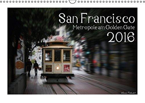 9783664421848: San Francisco Metropole am Golden Gate (Wandkalender 2016 DIN A3 quer): 13 Motive aus der Stadt zwischen Pazific und Bay (Monatskalender, 14 Seiten)