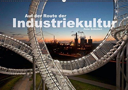 9783664428083: Auf der Route der Industriekultur (Wandkalender 2016 DIN A2 quer): Die Faszination der Route der Industriekultur in einem Kalender von Peter Schickert (Monatskalender, 14 Seiten)
