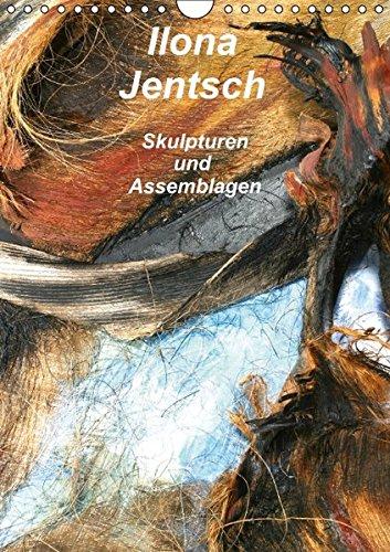 9783664456802: Ilona Jentsch - Skulpturen und Assemblagen (Wandkalender 2016 DIN A4 hoch): Die schönsten Bilder, Skulpturen und Assemblagen von Ilona Jentsch (Monatskalender, 14 Seiten)