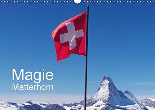 9783664484522: Magie Matterhorn (Wandkalender 2016 DIN A3 quer): Dem Berg der Berge in Europa kann sich keiner entziehen (Monatskalender, 14 Seiten)