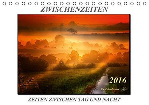 9783664487288: Zwischenzeiten - Zeiten zwischen Tag und Nacht (Tischkalender 2016 DIN A5 quer): Folgen Sie dem Fotokünstler Peter Roder in seine Zwischenzeiten, ... Farben (Monatskalender, 14 Seiten)