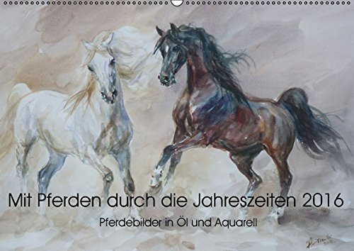 9783664492015: Mit Pferden durch die Jahreszeiten - Pferdebilder in �l und Aquarell (Wandkalender 2016 DIN A2 quer): Pferdebilder in �l und Aquarell von Zenon Aniszewsky (Monatskalender, 14 Seiten)