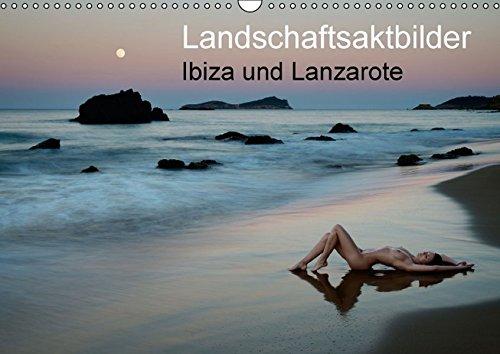 9783664505838: Landschaftsaktbilder Ibiza und Lanzarote (Wandkalender 2016 DIN A3 quer): Landschaftsaktbilder von den Ferieninseln Ibiza und Lanzarote (Monatskalender, 14 Seiten)