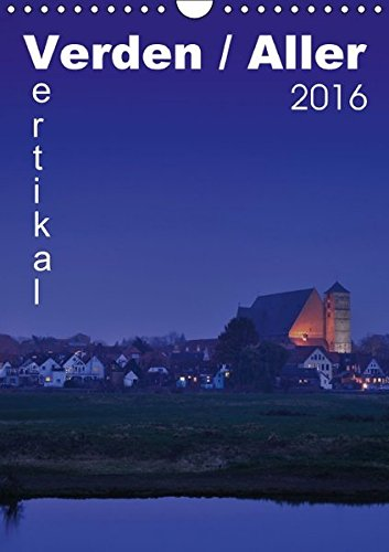 9783664508761: Verden / Aller - vertikal (Wandkalender 2016 DIN A4 hoch): 13 vertikale Ansichen aus Verden an der Aller (Monatskalender, 14 Seiten)