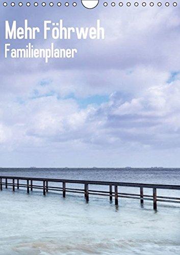 9783664511495: Mehr Föhrweh Familienplaner (Wandkalender 2016 DIN A4 hoch): Schon mit dem Verlassen der Insel setzt es ein: das Föhrweh nach den schönen Stränden, ... nächsten Urlaub. (Familienplaner, 14 Seiten)
