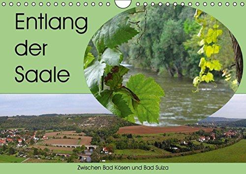 9783664513420: Entlang der Saale - Zwischen Bad K�sen und Bad Sulza (Wandkalender 2016 DIN A4 quer): Die Th�ringische Saale, viel besungen, mit ihren Burgen, ... und Bad K�sen. (Monatskalender, 14 Seiten)