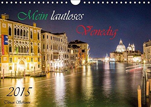 9783664516834: Mein lautloses Venedig (Wandkalender 2016 DIN A4 quer): Venedig einmal anders (Monatskalender, 14 Seiten)